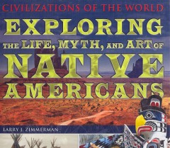 Exploring the Life, Myth, and Art of Native Americans Book Cover