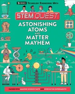 Astonishing Atoms and Matter Mayhem Book Cover