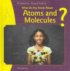 What Do You Know About Atoms and Molecules? Book Cover