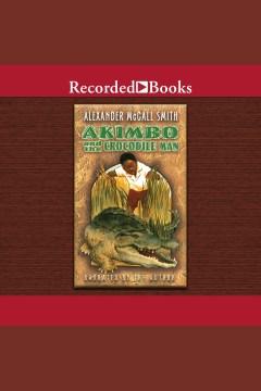 Akimbo and the Crocodile Man