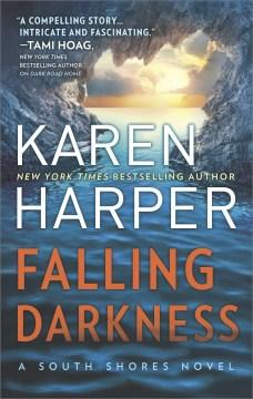 Falling Darkness--a Novel of Romantic Suspense