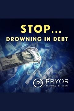 Stop... Drowning in Debt