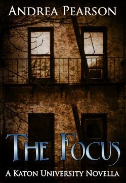 The Focus, A Katon University Novella