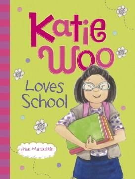Katie Woo Loves School