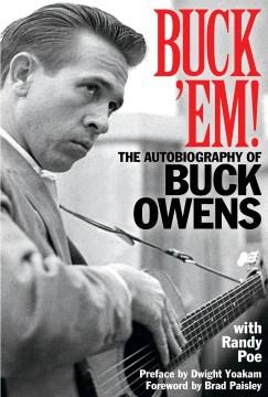 Buck 'Em! : The Autobiography of Buck Owens