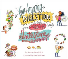 Your Amazing Digestion From Mouth Through Intestine Book Cover