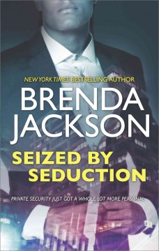 Seized by Seduction--a Compelling Tale of Romance, Love and Intrigue