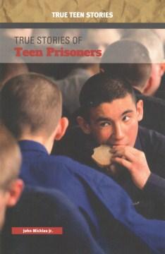 True Stories of Teen Prisoners