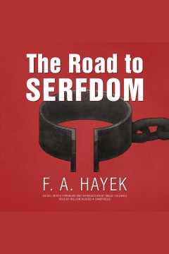 The Road to Serfdom, the Definitive Edition