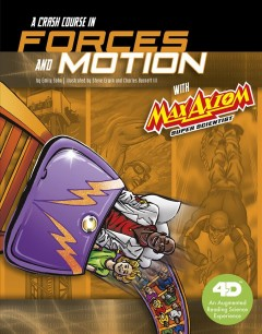 A Crash Course in Forces and Motion With Max Axiom, Super Scientist Book Cover