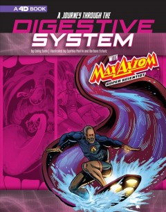 A Journey Through the Digestive System With Max Axiom, Super Scientist Book Cover