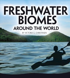 Freshwater Biomes Around the World Book Cover