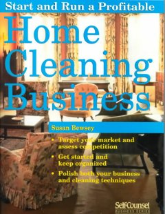 Start and Run A Profitable Home Cleaning Business