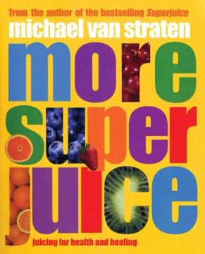 More Super Juice