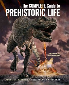 The Complete Guide to Prehistoric Life