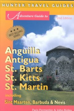 Adventure Guide to Anguilla, Antigua, St. Barts, St. Kitts, St. Martin