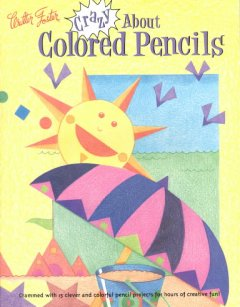 Crazy About Colored Pencils