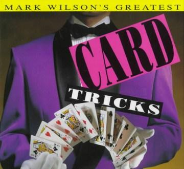 Mark Wilson's Greatest Card Tricks