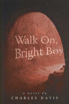 Walk On, Bright Boy