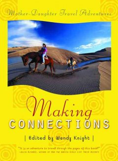 Making Connections: Mother-Daughter Travel Adventures
