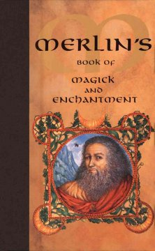 Merlin's Book of Magick & Enchantment
