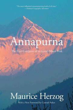 Annapurna, First Conquest of An 8000-meter Peak