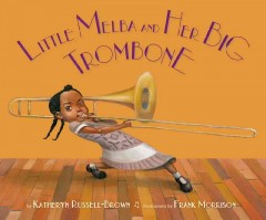 Little Melba and Her Big Trombone Book Cover