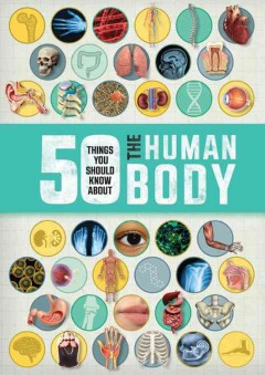 50 Things You Should Know About the Human Body Book Cover