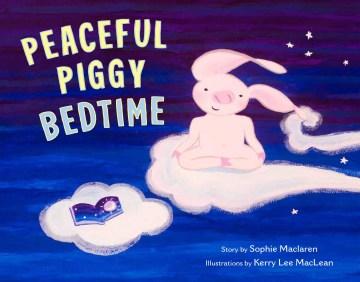 Peaceful Piggy Bedtime