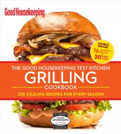 The Good Housekeeping Test Kitchen Grilling Cookbook