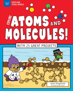 Explore Atoms and Molecules! Book Cover