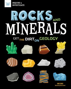 Rocks and Minerals : Get the Dirt on Geology Book Cover