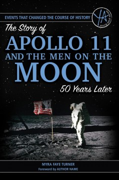 The Story of Apollo 11 and the Men on the Moon 50 Years Later Book Cover