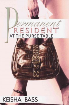Permanent Resident at the Purse Table