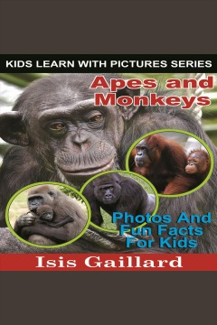Apes and Monkeys : Photos and Fun Facts for Kids