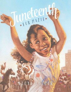 Juneteenth for Mazie Book Cover