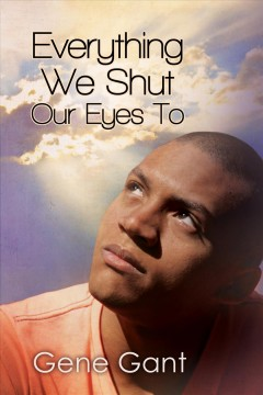 Everything We Shut Our Eyes to