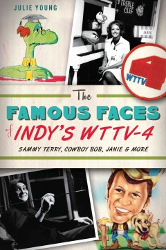The Famous Faces of Indy's WTTV-4