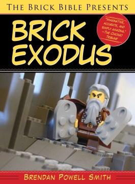 The Brick Bible Presents Brick Exodus