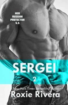 Sergei, Volume 2 (her Russian Protector #5.5)