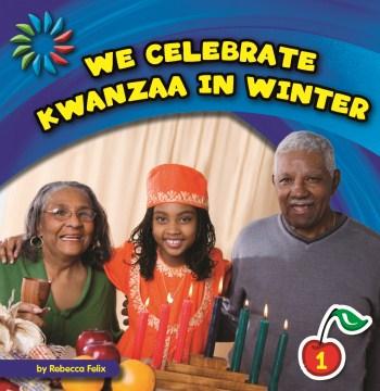 We Celebrate Kwanzaa in Winter