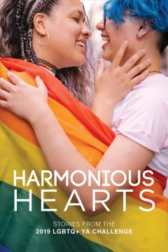 Harmonious Hearts--stories From the 2019 Lgbtq+ Ya Challenge