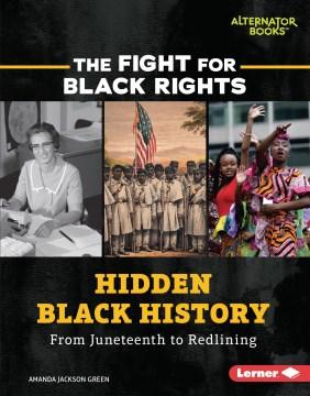 Hidden Black History : From Juneteenth to Redlining
