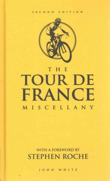 The Tour De France Miscellany Book Cover