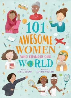 101 Awesome Women Who Changed Our World Book Cover