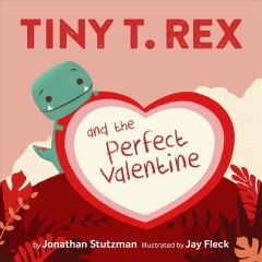 Tiny T. Rex and the Perfect Valentine Book Cover