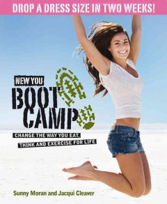 New You Boot Camp : Change the Way You Eat, Think and Exercise for Life