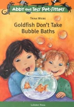 Goldfish Don't Take Bubble Baths