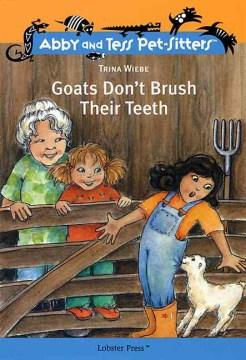 Goats Don't Brush Their Teeth