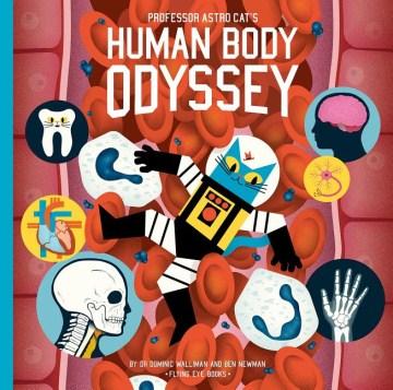 Professor Astro Cat's Human Body Odyssey Book Cover